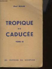 Tropique Du Caducee - Tome 1 A 3 - Complet En 3 Volumes - Couverture - Format classique