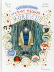 La véritable histoire du grand méchant Mordicus - Couverture - Format classique