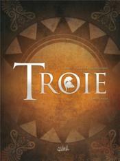 Troie ; INTEGRALE T.1 A T.4 - Couverture - Format classique