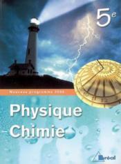 Physique-chimie ; 5ème ; livre de l'élève (édition 2006) - Couverture - Format classique