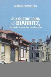 Aux quatre coins de Biarritz, ces lieux qui ont une histoire - Couverture - Format classique