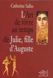 L'art de vivre au temps de julie, fille d'auguste - Intérieur - Format classique