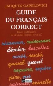 Guide du français correct ; pièges et difficultés de la langue française de A à Z - Couverture - Format classique