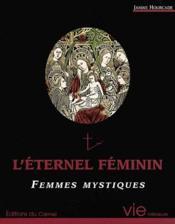 L'éternel féminin ; femmes mystiques - Couverture - Format classique