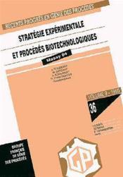 Recents progres en genie des procedes vol 9 n 36 strategie experimentale et procedes biotechnologiqu - Couverture - Format classique
