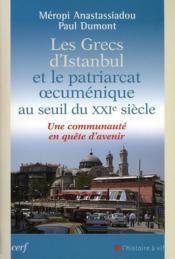 Les Grecs D'Istanbul Et Le Patriarcat Oecumenique Au Seuil Du Xxie Siecle - Couverture - Format classique