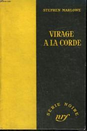 Virage A La Corde. ( Turn Left For Murder). Collection : Serie Noire Sans Jaquette N° 276 - Couverture - Format classique