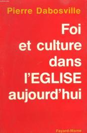 Foi Et Culture Dans L'Eglise Aujourd'Hui. - Couverture - Format classique