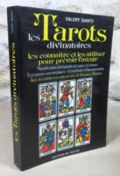 Les tarots divinatoires, les connaitre et les utiliser pour connaitre l'avenir. - Couverture - Format classique