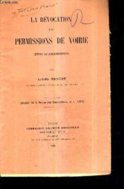 La Revocation Des Permissions De Voirie (Etude De Jurisprudence) - Extrait De La Revue Des Concessions N°1 1923 (Plaquette). - Couverture - Format classique