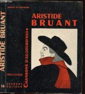 Aristide Bruant - Collection Chansons D'Aujourd'Hui N°18 - Couverture - Format classique