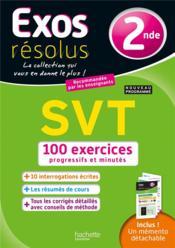 Exos résolus ; SVT ; 2nde ; 100 exercices progressifs et minutés - Couverture - Format classique