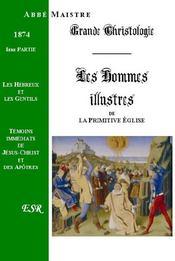 Grande Christologie Les Hommes Illustres T.1 Et T.2 - Couverture - Format classique