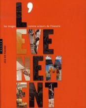 L'Evenement ; Le Moment Historique A L'Ere Des Representations Modernes - Intérieur - Format classique