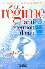 Le Regime Anti-Retention D'Eau ; Perdez 7 Kilos En 7 Jours - Intérieur - Format classique