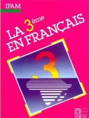 La 3e en francais - Couverture - Format classique