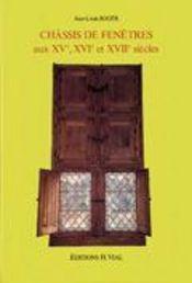 Châssis de fenêtres aux XV,e XVIe et XVIIe siècles - Intérieur - Format classique