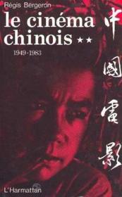Le cinéma chinois t.2 ; 1949-1983 - Couverture - Format classique