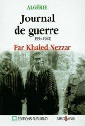 Algerie : journal de guerre (1954-1962) - Couverture - Format classique