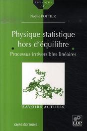 Physique statistique hors d'équilibre ; processus irréversibles linéaires - Intérieur - Format classique