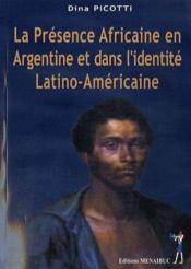 La présence africaine en Argentine et dans l'identite Latino-Américaine - Couverture - Format classique