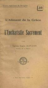 L'aliment de la Grâce L'Eucharistie Sacrement - Couverture - Format classique