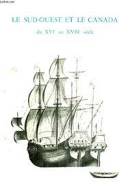 LE SUD-OUEST ET LE CANADA DU XVIe AU XVIIIe SIECLE, CATALOGUE D'EXPOSITION - Couverture - Format classique