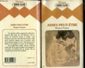 Adieu Peut-Etre - Couverture - Format classique