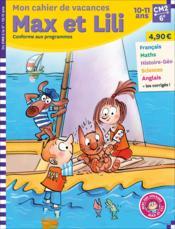 Max et Lili ; CM2-6e ; mon cahier de vacances - Couverture - Format classique