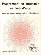 Programmation Structuree En Turbo Pascal Pour Les Classes Prepas Scientifiques - Couverture - Format classique