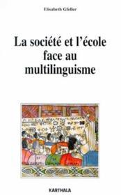 La société et l'école face au multilinguisme - Couverture - Format classique