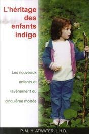 L'héritage des enfants indigo ; les nouveaux enfants et l'avènement du cinquième monde - Intérieur - Format classique