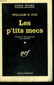 Les P'Tits Mecs. ( Make My Coffin Strong ). Collection : Serie Noire N° 633 - Couverture - Format classique