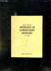 Anthologie De La Renaissance Catholique Tome 1: Les Poetes. - Couverture - Format classique