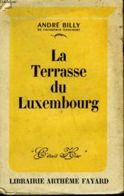 La Terrasse Du Luxembourg. - Couverture - Format classique