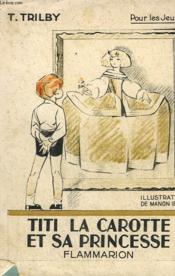 Titi La Carotte Et Sa Princesse. Collection : Pour Les Jeunes. - Couverture - Format classique