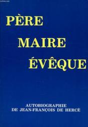 Pere, Maire De Laval, Eveque De Nantes (1776-1849) - Couverture - Format classique