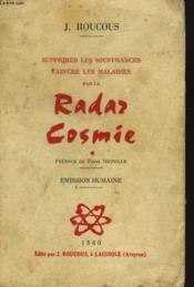 Supprimer Les Souffrances, Vaincre Les Maladies Par La Radar Cosmie - Couverture - Format classique