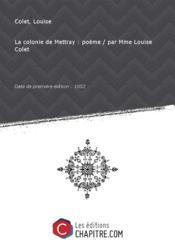La colonie de Mettray : poëme / par Mme Louise Colet [Edition de 1852] - Couverture - Format classique