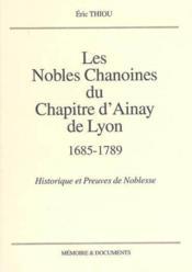 Les Nobles Chanoines Chapitre Ainay Lyon - Couverture - Format classique
