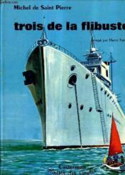 Trois De La Flibuste. - Couverture - Format classique