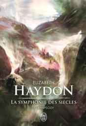 La symphonie des siècles t.1 ; rhapsody - Couverture - Format classique