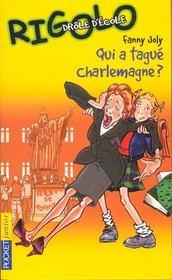 Rigolo t.7 ; qui a tague Charlemagne - Intérieur - Format classique
