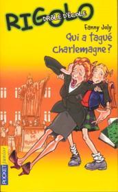 Rigolo t.7 ; qui a tague Charlemagne - Couverture - Format classique