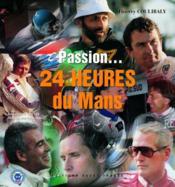 Passion... 24 heures du Mans - Couverture - Format classique