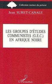 Les Groupes D'Etudes Communistes En Afrique Noire - Intérieur - Format classique