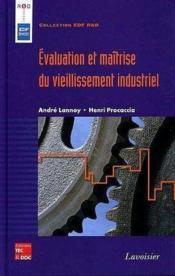 Evaluation et maitrise du vieillissement industriel (collection edf r&d) - Couverture - Format classique