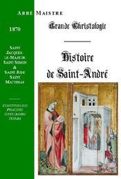 Grande Christologie Histoire De Saint Andre, Saint Jacques Le Majeur, Saint Simon Et Saint Jude, Saint Matthias - Couverture - Format classique