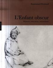 L'enfant obscur ; peinture, éducation, naturalisme - Intérieur - Format classique