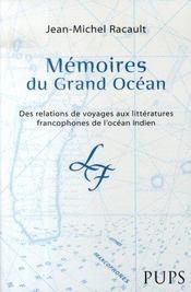 Mémoires du grand océan. des relations de voyages aux littératures francophones de l'océan indien - Intérieur - Format classique